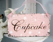 CUPCAKE or CUPCAKES 9 x 5 Shabby Cottage Chic Signs / French Chic / Vintage Style