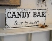 CANDY BAR, Love is Sweet, Candy Bar Signs, Wedding Signs, ORIGINAL Design by The Back Porch Shoppe, 4 3/4 x 12