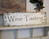 WINE TASTING 7 x 24 Shabby Cottage Signs