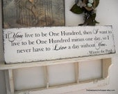 Winnie the Pooh Signs | Winnie the Pooh Quotes | If You live to be One Hundred | Vintage Wedding Sign | 32 x 8 1/2
