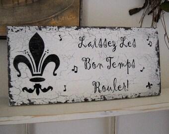 Laissez Les Bon Temps Rouler / Let The Good Times Roll w/ Fleur de Lis 15 x 7