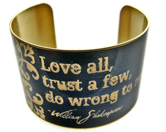 "William SHAKESPEARE cuff bracelet ""Love all, trust a few, do wrong to none"" brass or aluminum Gifts for her"