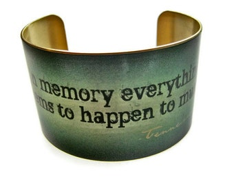 "cuff bracelet ""In memory everything seems to happen to music."" TENNESSEE WILLIAMS brass or aluminum Gifts for her"
