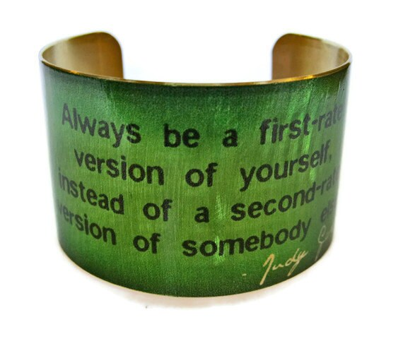 """JUDY GARLAND """"Always be a first-rate version of yourself instead of a second-rate version of somebody else"""" cuff bracelet brass or steel"""