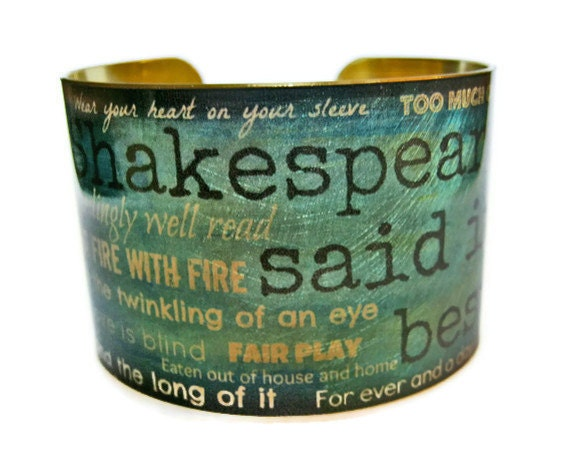 Shakespeare Quotes Phrases cuff bracelet brass or stainless steel Gifts for her