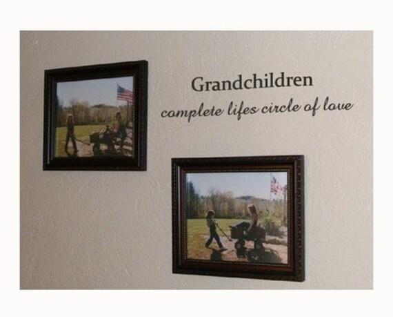 Grandchildren Complete Lifes Circle of Love vinyl wall words
