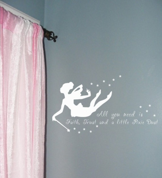 All You Need is Faith Trust and a little Pixie Dust - Vinyl DECAL - wall art sticker graphic with stars and Fairy with wand - Girls decor