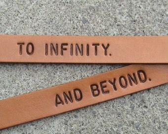 His and Hers - To Infinity.... And Beyond - set of two - 5/8 inch leather wristbands