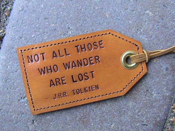 Not All Those Who Wander Are Lost - Leather luggage tag