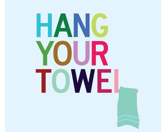 Hang Your Towel, Bathroom Wall Art Print, Bathroom Sign, Hang Towel Reminder, Kids Bathroom, Art for Kids Bathrooms, Modern Art for Bathroom