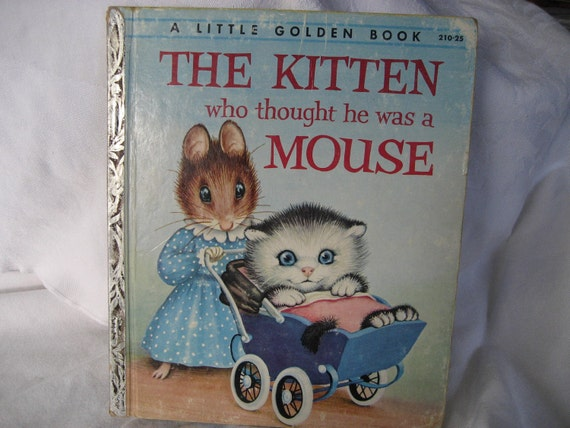 VINTAGE 1954 The Kitten who thought he was a Mouse Little Golden Book
