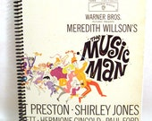 The Music Man - Movie Soundtrack - Recycled Record Album Journal