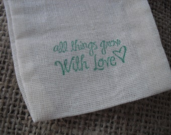Favor Bags - SET OF 10 3x5 All Things Grow with Love Muslin Favor Bags Gift Bags or Candy Bags - Item 1264