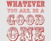 Be a Good one - Abraham Lincoln 5 x 7 Quote