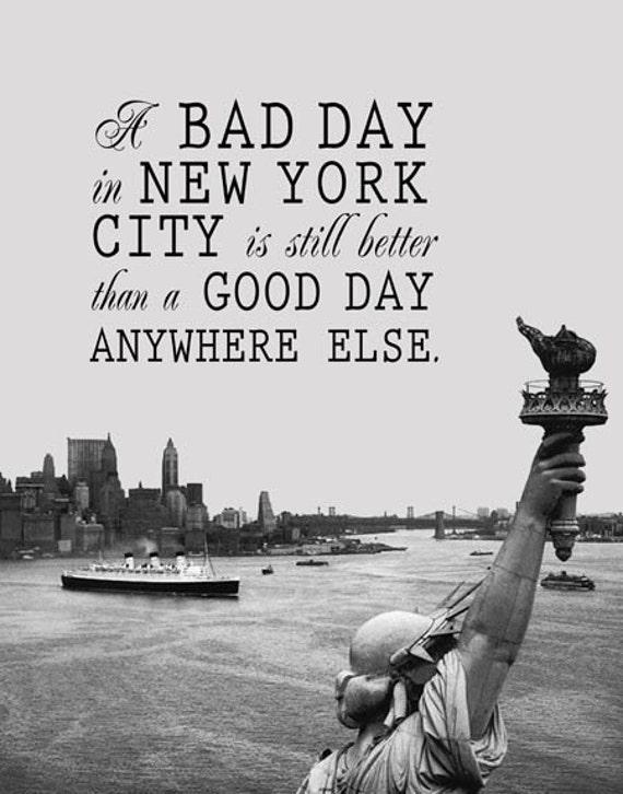 better than anywhere else new york city quote. Black Bedroom Furniture Sets. Home Design Ideas