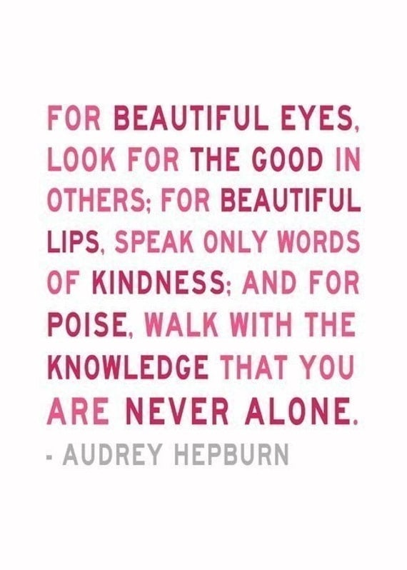 You Are Never Alone - Audrey Hepburn Quote