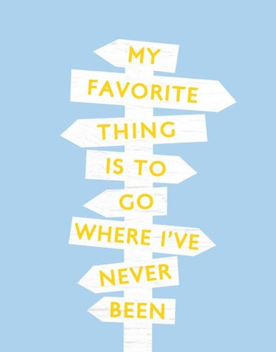 Where I've Never Been - 11 x 14 Travel Quote Print