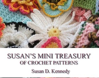 Instant Download Crochet PATTERN BOOK Susan's 4 Chapter Mini Treasury - Crochet Hats, Flowers, Animals, Garlands, Jewelry
