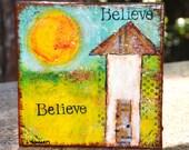 Believe original Mixed Media painting ART 8x8