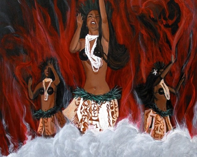 Goddess Pele and Hula Girls art print 5x7 from Kauai Hawaii Pele's Dance