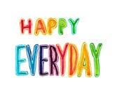 Rainbow text HAPPY EVERYDAY card  A6