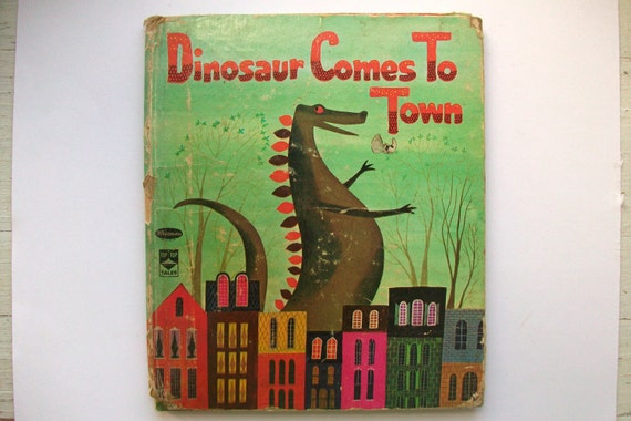 Vintage 1960 S Children S Book Dinosaur Comes To Town