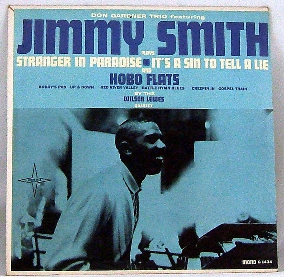Don Gardner Trio Featuring Jimmy Smith And Wilson Lewes Quartet Stranger In Paradise Its A Sin To Te
