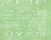 Gift for Grad Your Journey Right on time Stock PRINT 10x10 (no frame included)