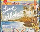LIVE ALOHA, All Time Best Seller, 8x10, 11x14, 16x20, Hawaii, Hand-Signed Matted Print, Hawaii art, beach art, ocean, orchids, aloha