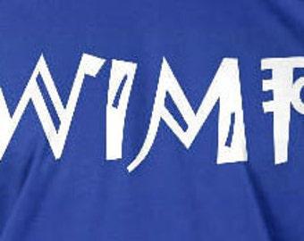 Wimp Funny Mens T Shirt