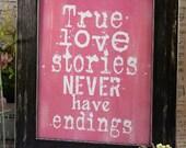 True love stories never have endings sign digital  - wedding PDF Pink bride groom uprint words vintage style paper old pdf 8 x 10 frame