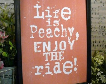 Life is peachy enjoy ride sign digital PDF - peach inspiration art words vintage style primitive