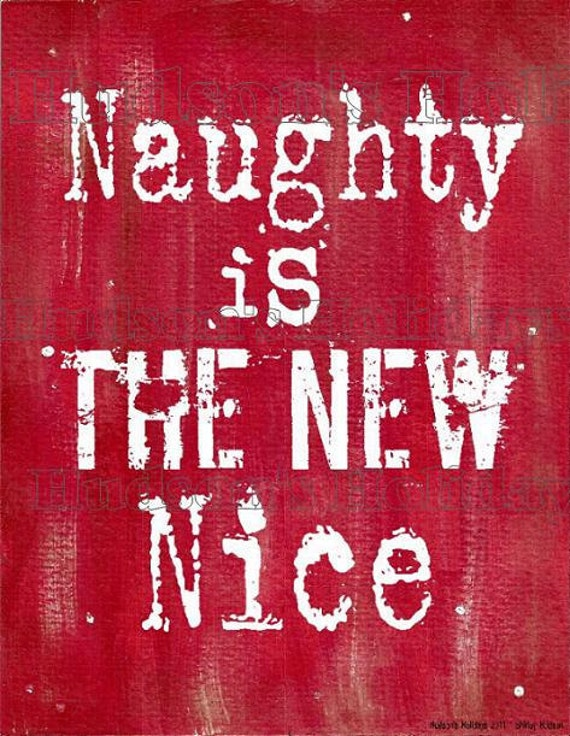Naughty is the new nice Christmas sign digital   - uprint NEW  vintage art words primitive paper old pdf 8 x 10 frame saying