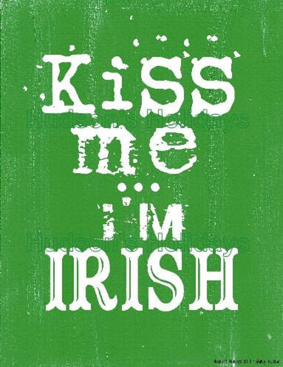 Kiss me I'm IRISH sign digital - green St. Patricks day uprint NEW vintage art words primitive paper old pdf 8 x 10 frame saying