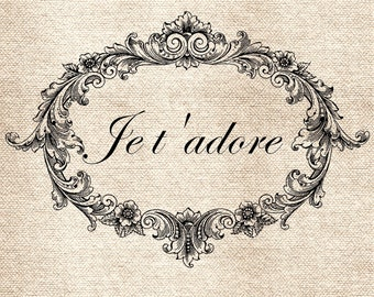 Je t'adore I Adore You French DiGItal ImaGe TranSFer for BurlAp PilLows ShabBy GrUnGy ScRapBookInG