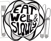 Food Art Print EAT WELL and SLOWLY