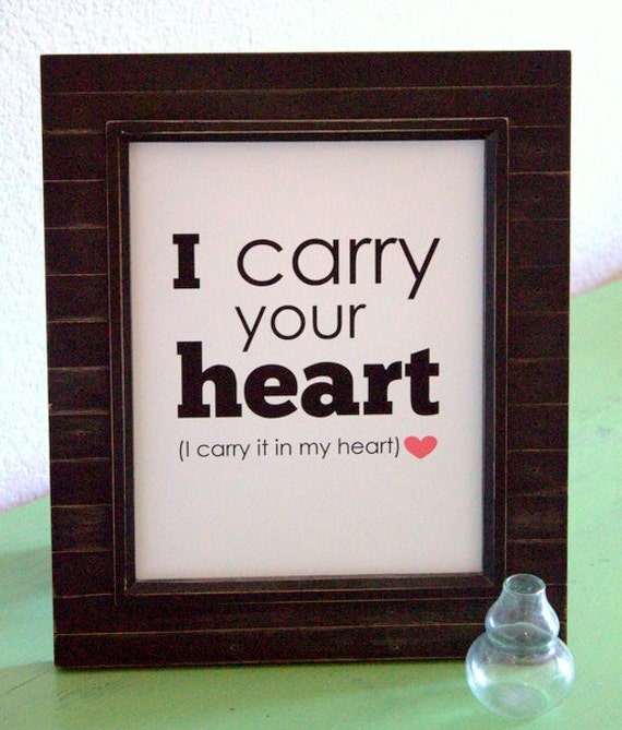 I Carry Your Heart. print inspired by ee cummings. digital print - any size -  you customize