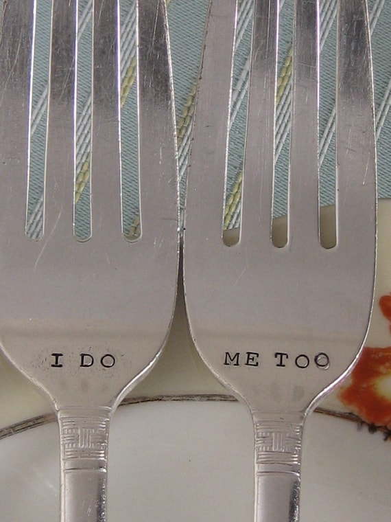 Vintage Upcycled- I Do & Me too- Wedding or Anniversary Silverplated Hand Stamped Cake Dessert Fork Set- SPRING