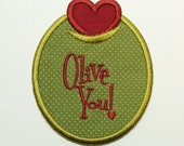 Olive You Embroidered Applique-100345