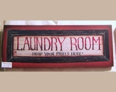 Laundry Room, Drop your pants here   print on wood frame by Laurie Sherrell