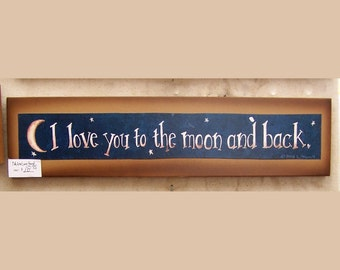 I love you to the moon and back,wood sign by folk artist Laurie Sherrell, wall decor, children's room