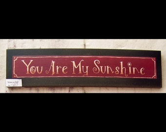 New Lower Price! You are my sunshine  wood folk art primitive sign print by artist Laurie Sherrell, mounted on wood