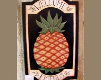 Colonial Primitive Pineapple Welcome Friends wood sign by folk artist Laurie Sherrrell