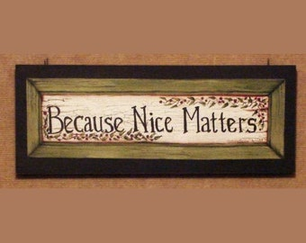 For Deanna!  Because Nice Matters, art print on wood sign, home decor, wall hanging, farm house style, hand painted by Laurie Sherrell