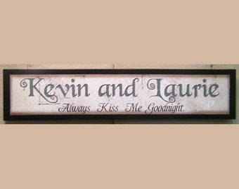 Custom always kiss me goodnight sign personalized with your names