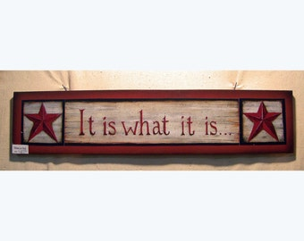 It Is What It Is, wood sign, handmade, Laurie Sherrell Designs, primitive wall decor, rustic wall hanging, original design, fine art print