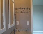 Good Morning Sunshine - Home Decor - Bathroom Decor - Vinyl Lettering - Vinyl Decal - Quote Vinyl Wall Art Graphics Decals Stickers 1280