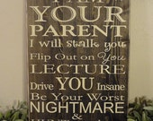I am Not Your Friend Parenting Quote Saying Primitive Wood Sign - Distressed Wooden Sign - Home Decor Sign - Wood Sign Wall Art Parent Sign