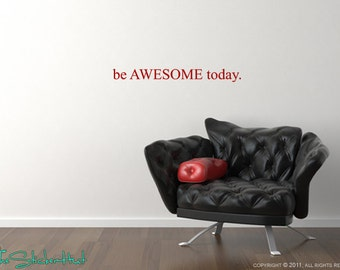 be AWESOME today - Vinyl Lettering - Home Decor - Kids Wall Art - Vinyl Lettering - Sticky Vinyl Wall Accent Art Words Stickers Decals 1203