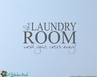 The Laundry Room Wash Your Cares Away Home Decor - Quote Saying - Vinyl Lettering - Wall Words Lettering Decals Stickers 1212